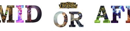 Mid or Afk League of League of Legends v2